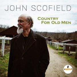 new releases including John Scofield: Country For Old Men (Impulse)